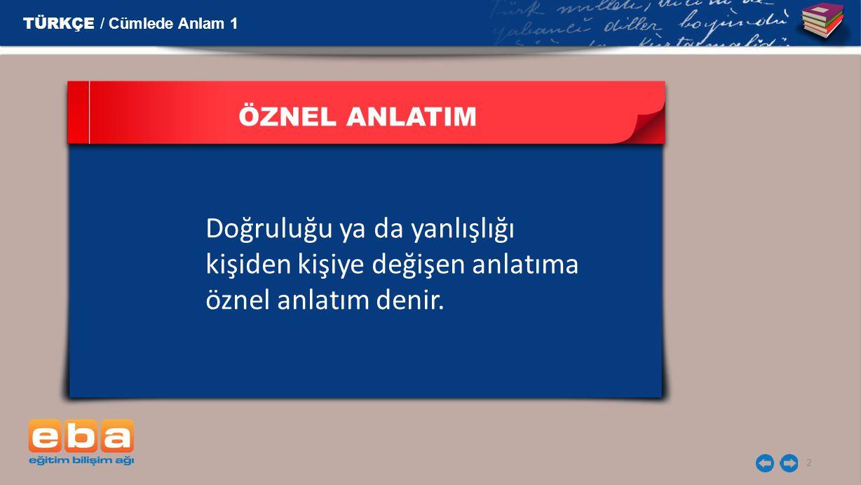 3 ÖZNEL ANLATIM En güzel şehir Ankara'dır.Yeşil sevilen bir renktir.