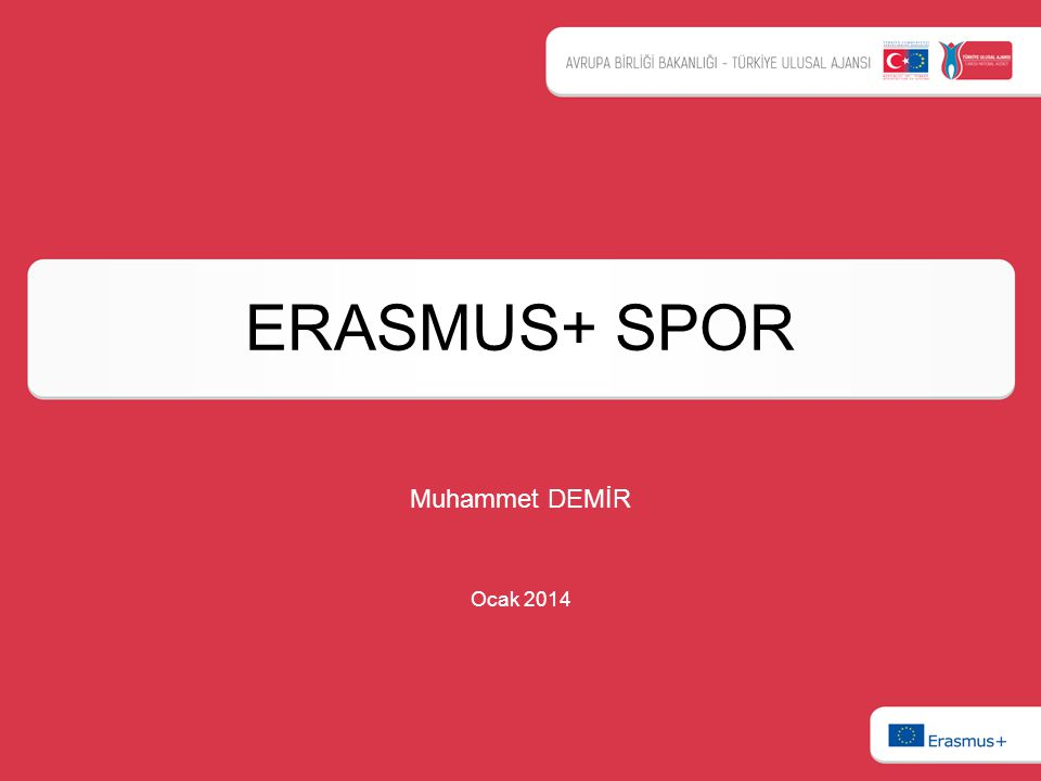 ERASMUS+ SPOR Muhammet DEMİR Ocak 2014