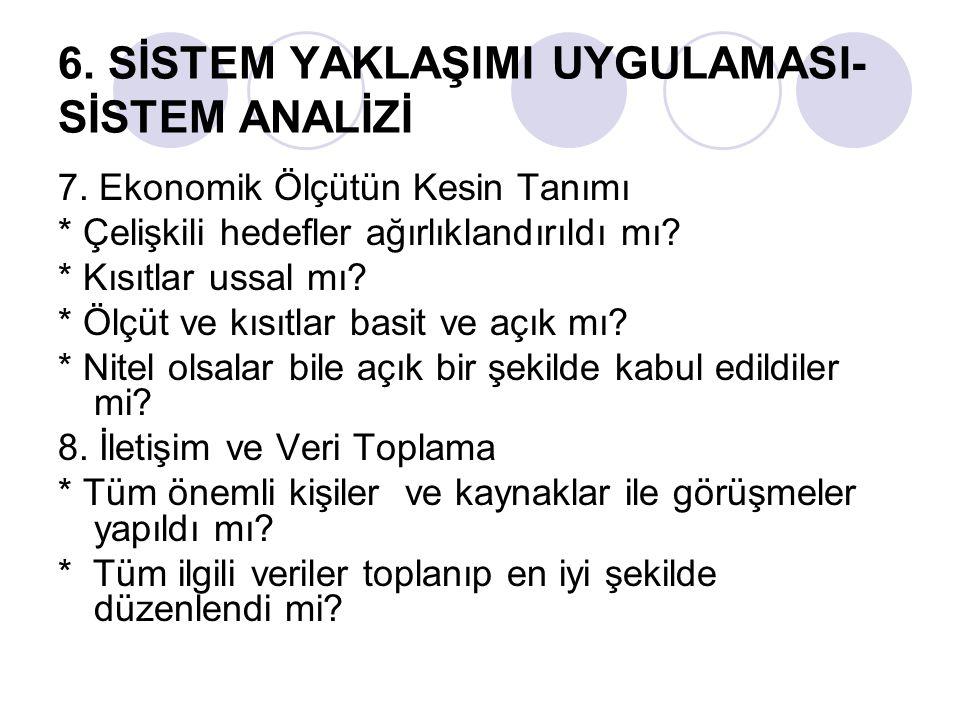 6.SİSTEM YAKLAŞIMI UYGULAMASI- SİSTEM ANALİZİ 7.