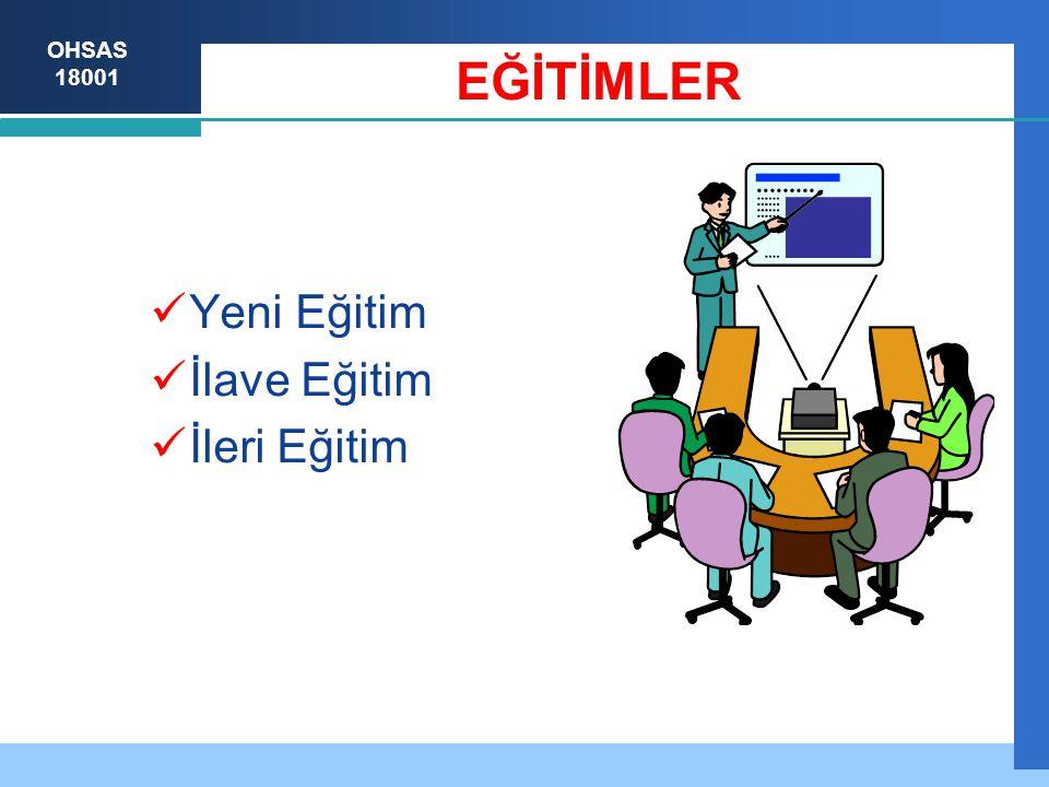 OHSAS 18001 Yeni Eğitim İlave Eğitim İleri Eğitim EĞİTİMLER