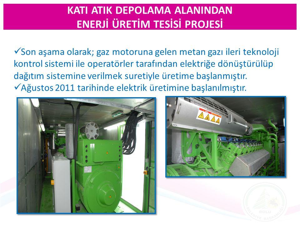 Son aşama olarak; gaz motoruna gelen metan gazı ileri teknoloji kontrol sistemi ile operatörler tarafından elektriğe dönüştürülüp dağıtım sistemine ve
