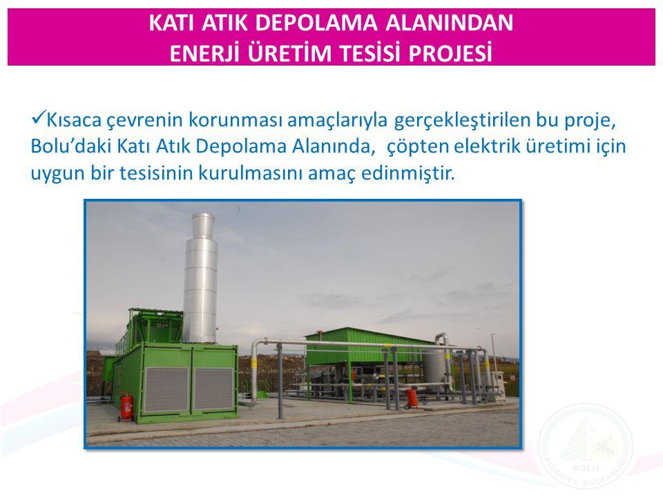 Bolu Belediyesi atıksu arıtma tesisinden çıkan yıllık 2016/ton (2010 yılına ait veri) arıtma çamurundan metan gazını arttırıcı şekilde faydalanıldı Deponi sahasında oluşan kötü koku minimize edildi.