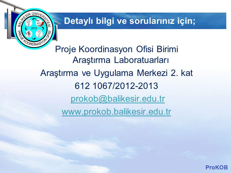 LOGO Detaylı bilgi ve sorularınız için; Proje Koordinasyon Ofisi Birimi Araştırma Laboratuarları Araştırma ve Uygulama Merkezi 2. kat 612 1067/2012-20