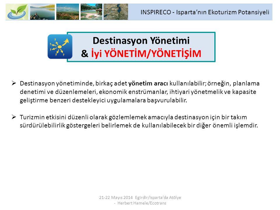 INSPIRECO - Isparta'nın Ekoturizm Potansiyeli 21-22 Mayıs 2014 Egirdir/Isparta'da Atölye - Herbert Hamele/Ecotrans  Destinasyon yönetiminde, birkaç a