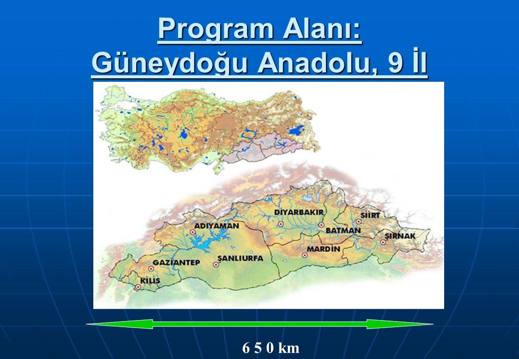 Program Alanı: Güneydoğu Anadolu, 9 İl 6 5 0 km