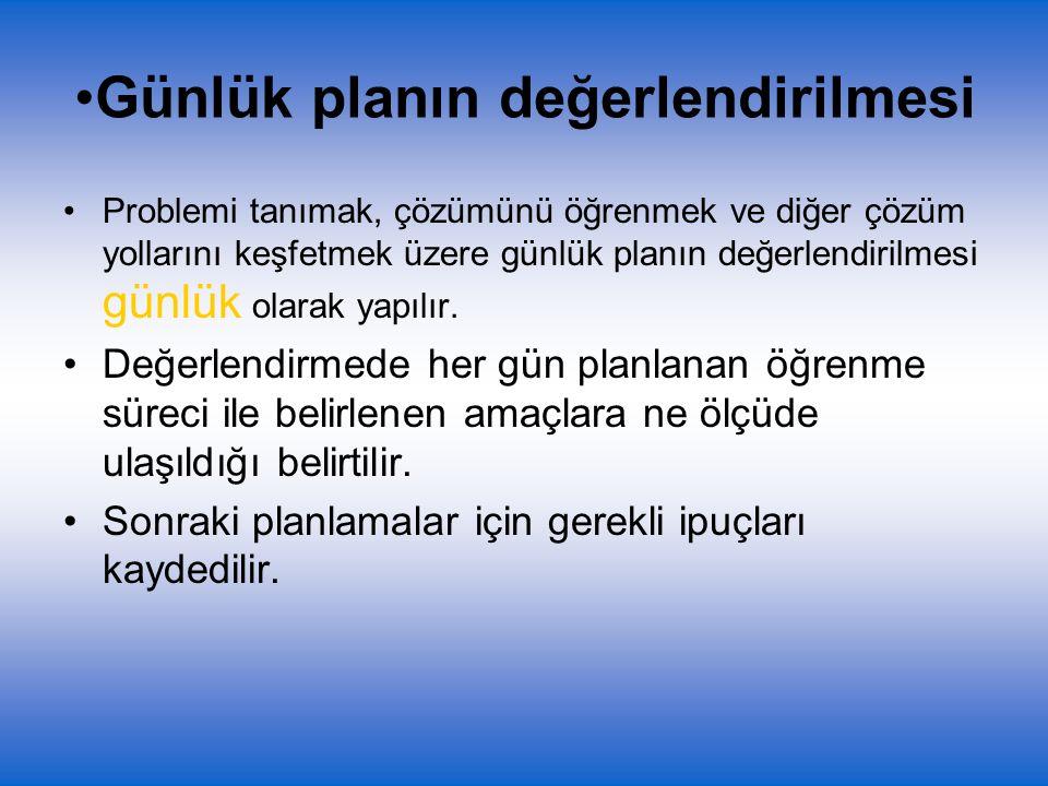 Günlük planın değerlendirilmesi Problemi tanımak, çözümünü öğrenmek ve diğer çözüm yollarını keşfetmek üzere günlük planın değerlendirilmesi günlük ol