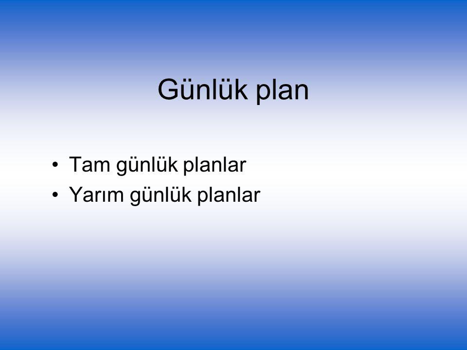 Günlük plan Tam günlük planlar Yarım günlük planlar