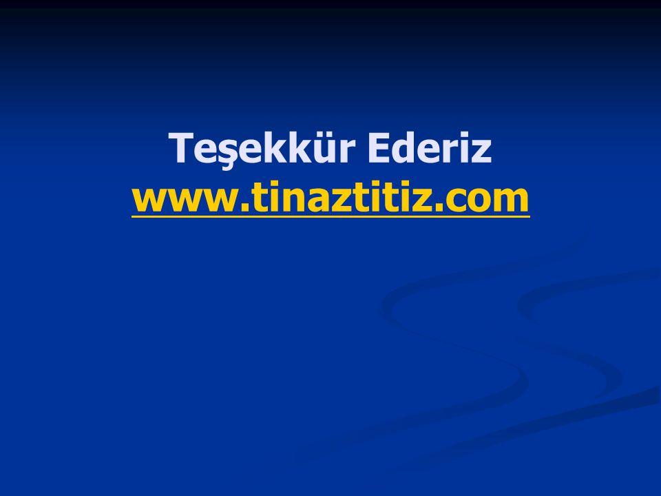 Teşekkür Ederiz www.tinaztitiz.com www.tinaztitiz.com