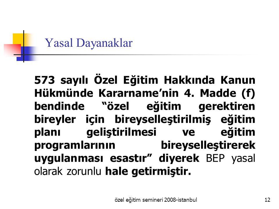 özel eğitim semineri 2008-istanbul12 573 sayılı Özel Eğitim Hakkında Kanun Hükmünde Kararname'nin 4.