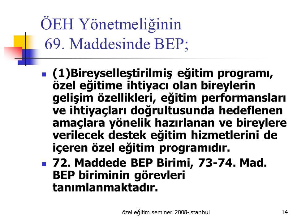 özel eğitim semineri 2008-istanbul14 ÖEH Yönetmeliğinin 69.