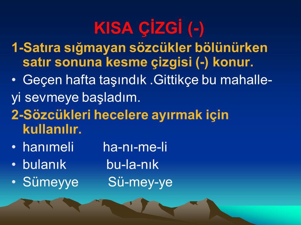 KESME İŞARETİ (') Özel adlara ve kısaltmalara getirilen ekleri ayırmak için kesme işareti (') kullanılır. Bu hafta İstanbul'a gideceğiz. Ali'ye telefo