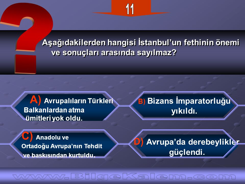 Aşağıdakilerden hangisi İstanbul'un fethinin önemi ve sonuçları arasında sayılmaz.
