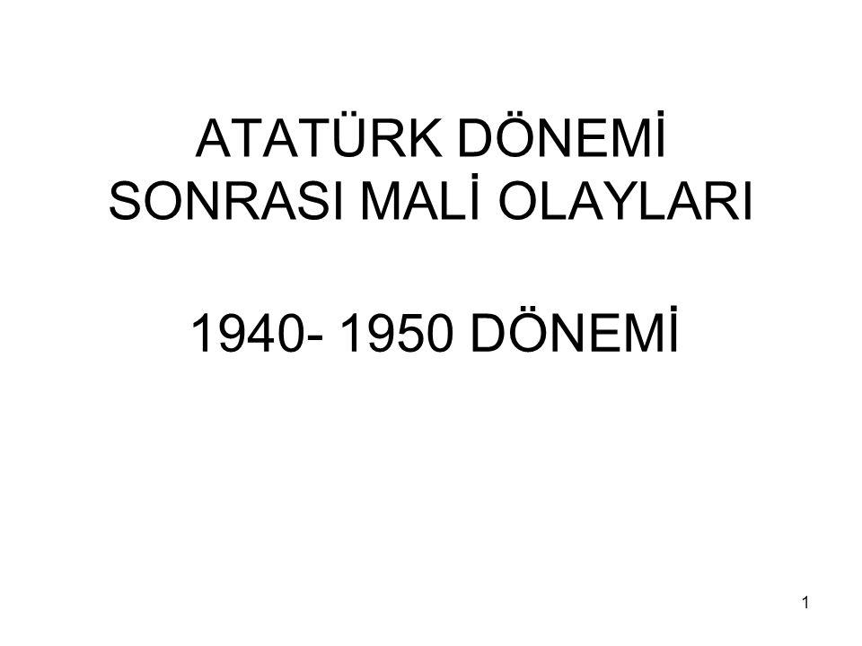 1 ATATÜRK DÖNEMİ SONRASI MALİ OLAYLARI 1940- 1950 DÖNEMİ