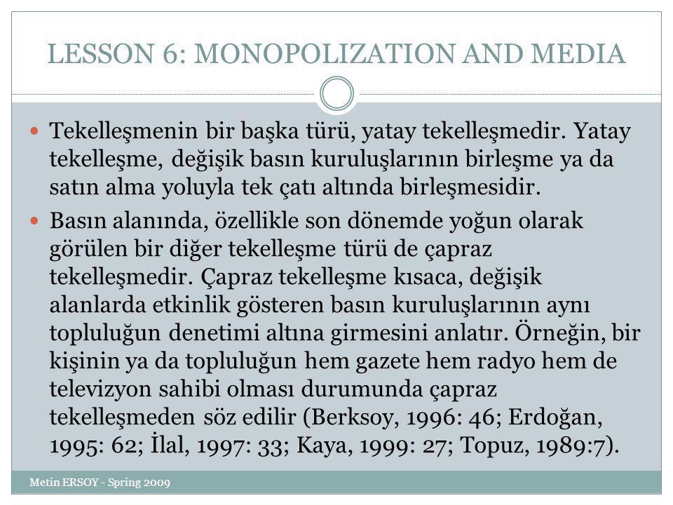 LESSON 6: MONOPOLIZATION AND MEDIA Tekelleşmenin bir başka türü, yatay tekelleşmedir.