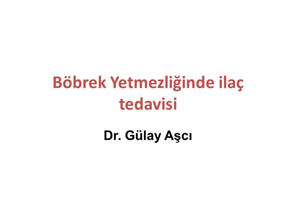 Böbrek Yetmezliğinde ilaç tedavisi Dr. Gülay Aşcı