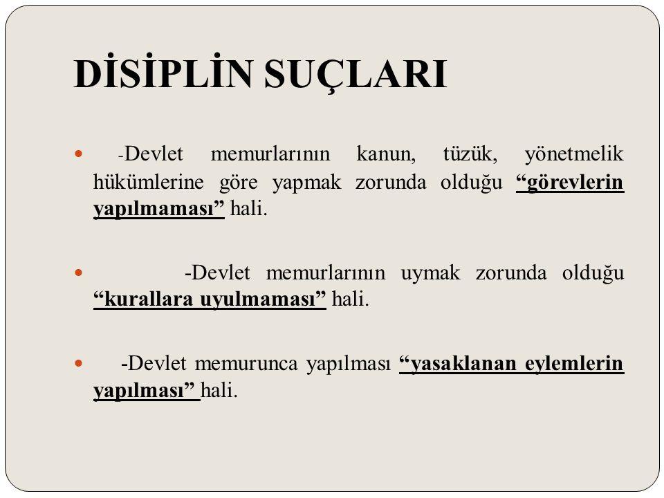 DİSİPLİN SORUŞTURMALARI (3) Disiplin Soruşturmasına Başlanılmasında Zamanaşımı -Uyarma, kınama, aylıktan kesme ve kademe ilerlemesinin durdurulması cezalarını gerektiren suçlarda 1 ay, -Devlet memurluğundan çıkarma cezasını gerektiren suçlarda 6 ay, İçinde disiplin soruşturmaya başlanılmaması disiplin cezası verme yetkisi zamanaşımına uğramaktadır.
