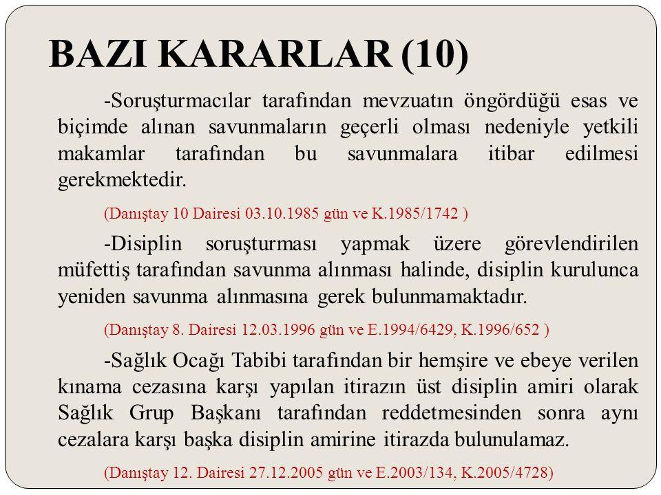 BAZI KARARLAR (10) -Soruşturmacılar tarafından mevzuatın öngördüğü esas ve biçimde alınan savunmaların geçerli olması nedeniyle yetkili makamlar taraf