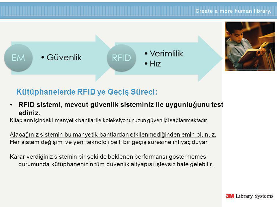 RFID sistemi, mevcut güvenlik sisteminiz ile uygunluğunu test ediniz.