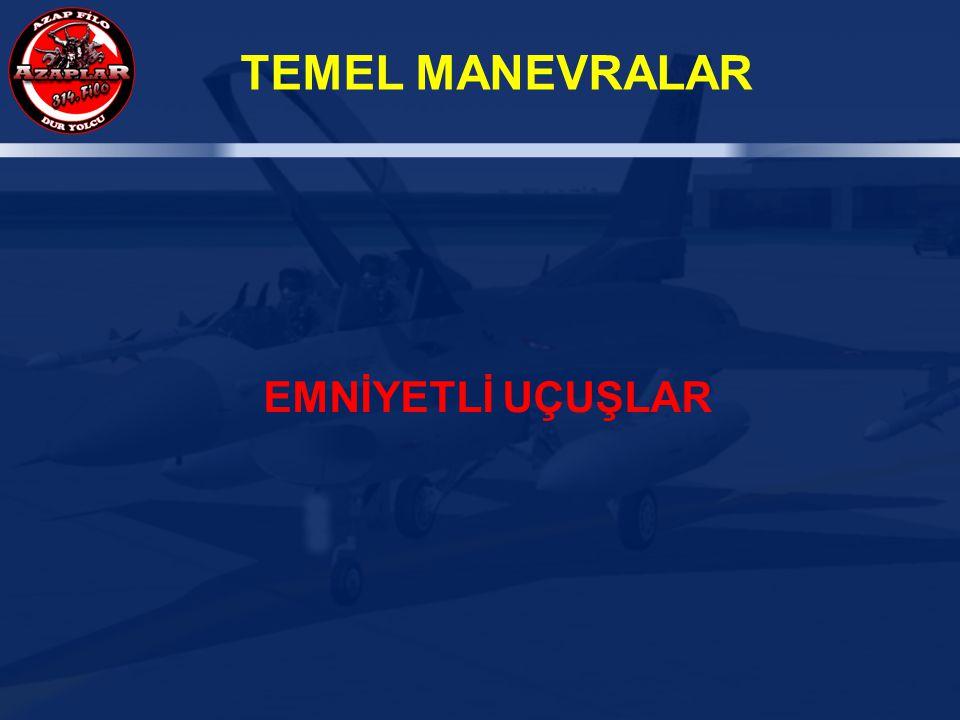 TEMEL MANEVRALAR EMNİYETLİ UÇUŞLAR