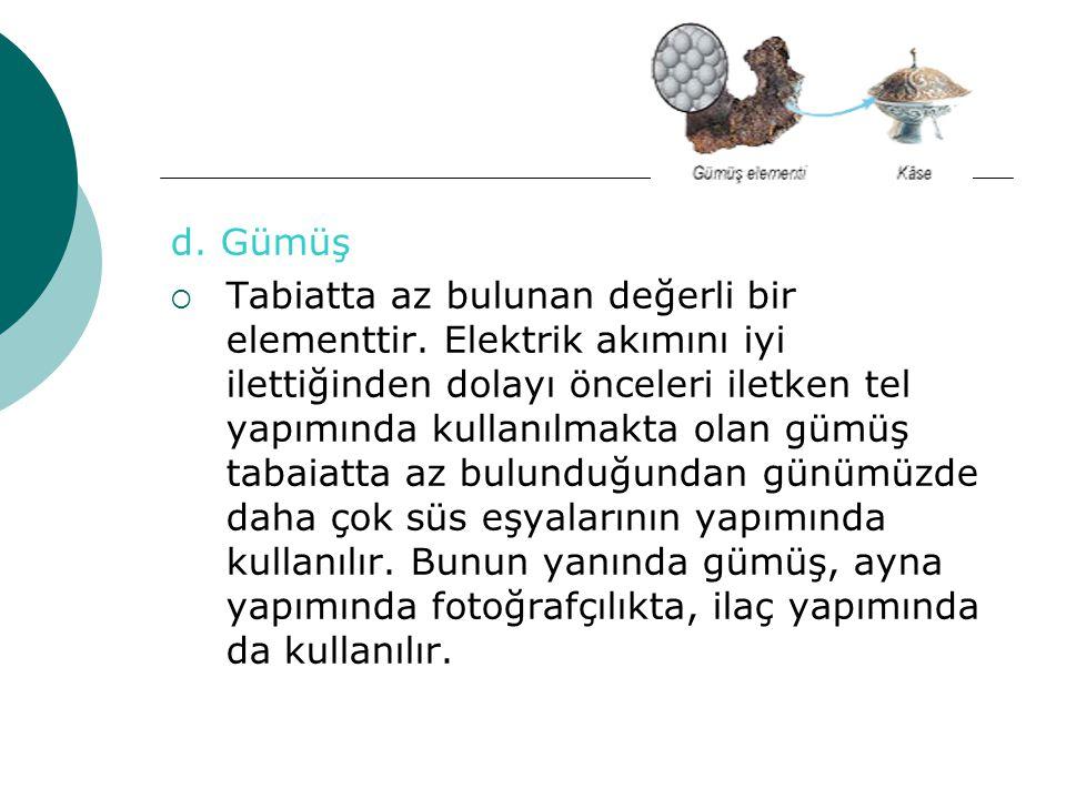 e.Altın TTabiatta az bulunan değerli bir elementtir.