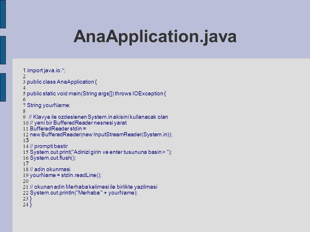 ● Her Java programı bir sınıftan ve her sınıf da bir ya da daha fazla işlevden oluşur.