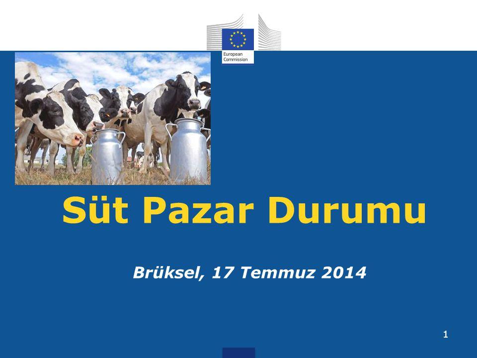 1 Süt Pazar Durumu Brüksel, 17 Temmuz 2014