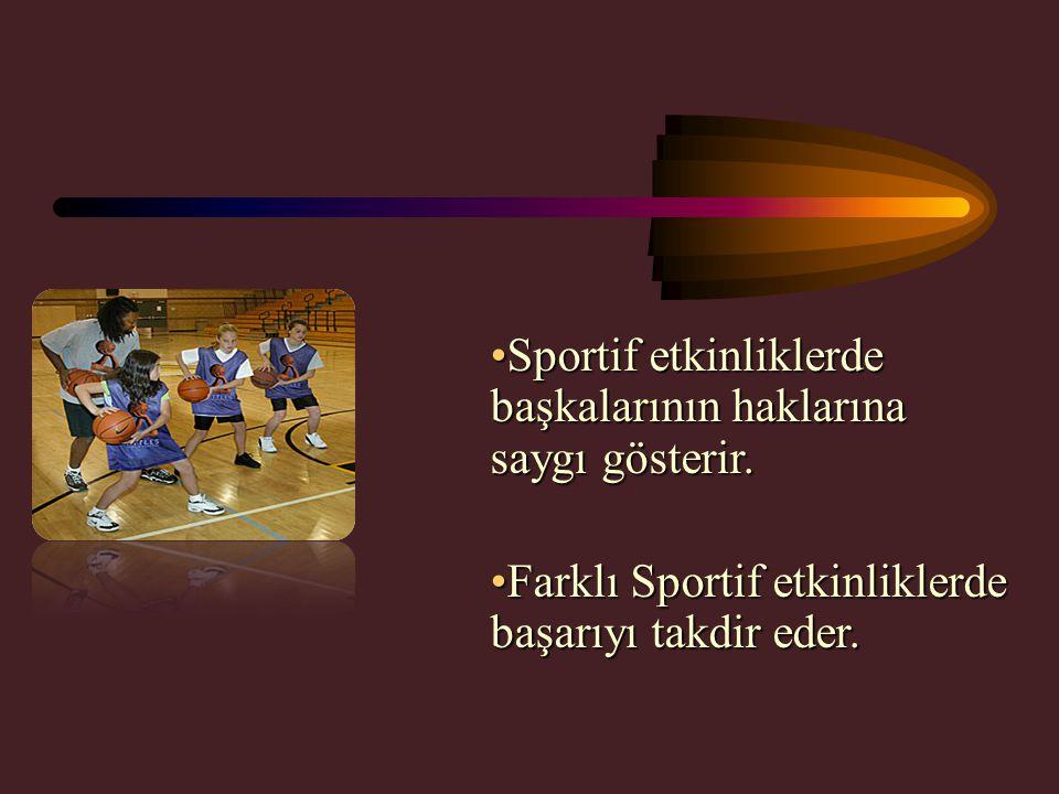 KAZANIMLAR Seçili spor dallarını yaparken spor dalına özgü ilke ve kuralları uygular.Seçili spor dallarını yaparken spor dalına özgü ilke ve kuralları