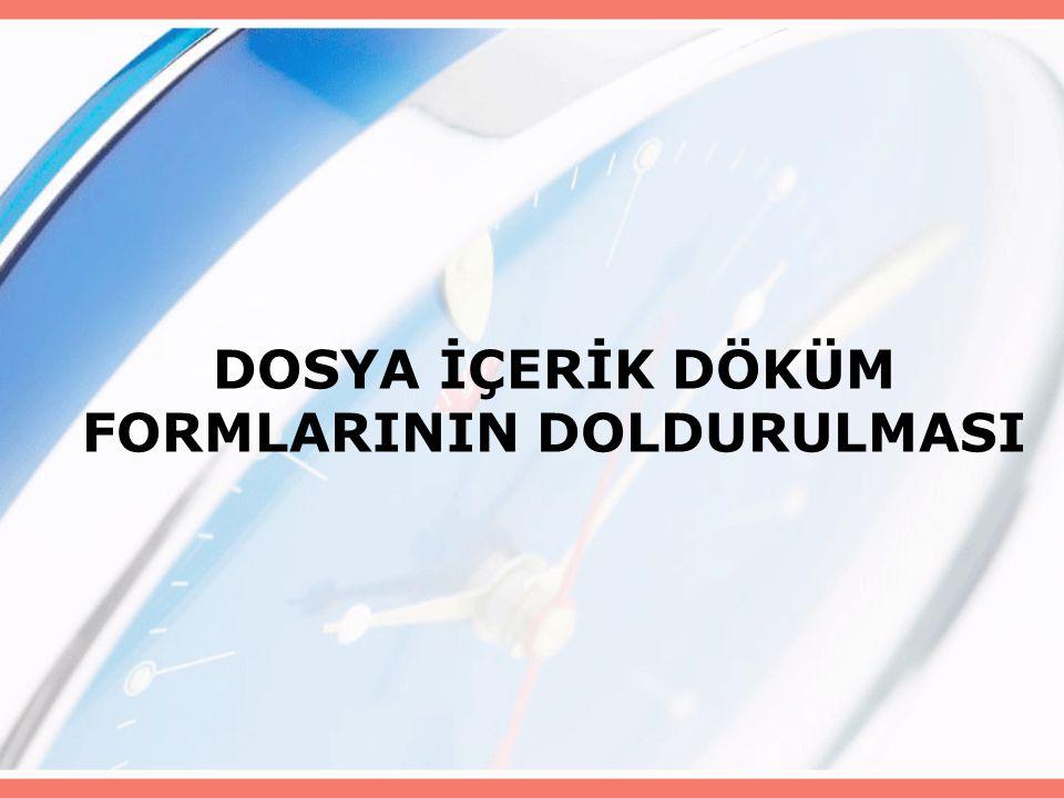 DOSYA İÇERİK DÖKÜM FORMLARININ DOLDURULMASI