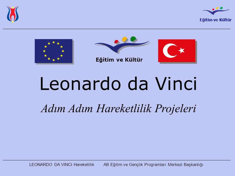 Eğitim ve Kültür LEONARDO DA VINCI Hareketlilik AB Eğitim ve Gençlik Programları Merkezi Başkanlığı Eğitim ve Kültür Leonardo da Vinci Adım Adım Hareketlilik Projeleri