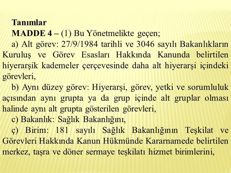 Tanımlar MADDE 4 – (1) Bu Yönetmelikte geçen; a) Alt görev: 27/9/1984 tarihli ve 3046 sayılı Bakanlıkların Kuruluş ve Görev Esasları Hakkında Kanunda