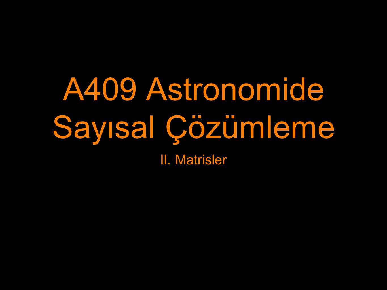 A409 Astronomide Sayısal Çözümleme II. Matrisler