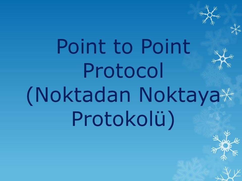 PPP (Point to Point Protokolü) bir Veri Bağlama Katmanı (Data Link Layer) protokolüdür ve veri alışverişi yapmak isteyen iki noktanın, telefon hattı gibi seri bir hat üzerinden bağlantısını sağlayarak çift yönlü iletim (full- duplex) yapılabilmesine olanak sağlar..