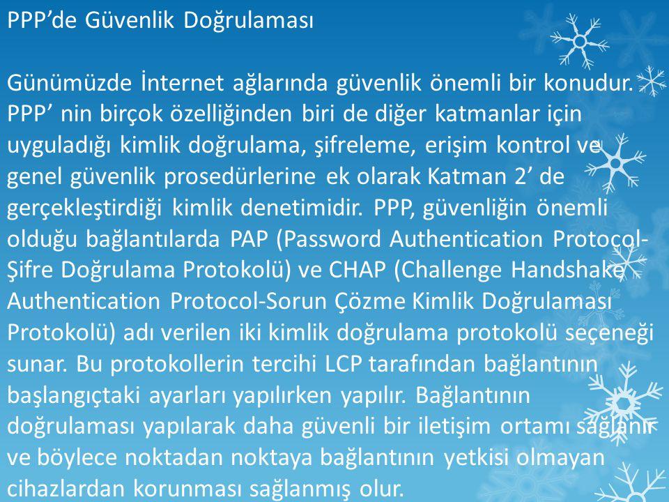 PPP'de Güvenlik Doğrulaması Günümüzde İnternet ağlarında güvenlik önemli bir konudur.