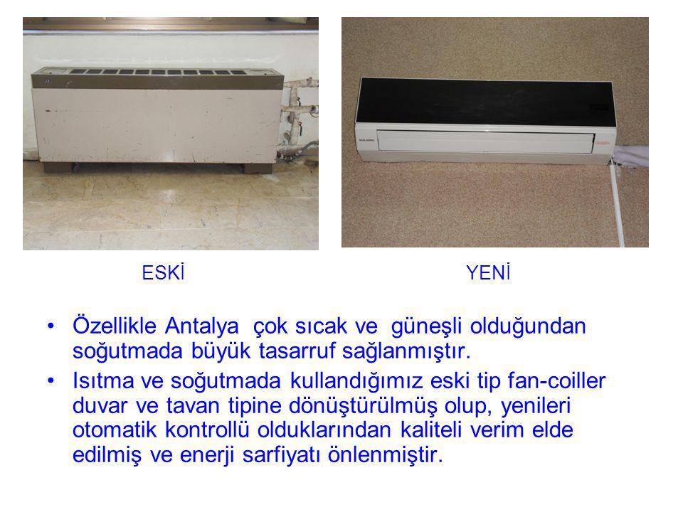 Özellikle Antalya çok sıcak ve güneşli olduğundan soğutmada büyük tasarruf sağlanmıştır.