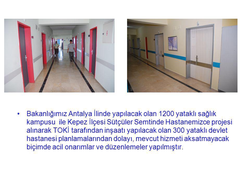 Bakanlığımız Antalya İlinde yapılacak olan 1200 yataklı sağlık kampusu ile Kepez İlçesi Sütçüler Semtinde Hastanemizce projesi alınarak TOKİ tarafından inşaatı yapılacak olan 300 yataklı devlet hastanesi planlamalarından dolayı, mevcut hizmeti aksatmayacak biçimde acil onarımlar ve düzenlemeler yapılmıştır.