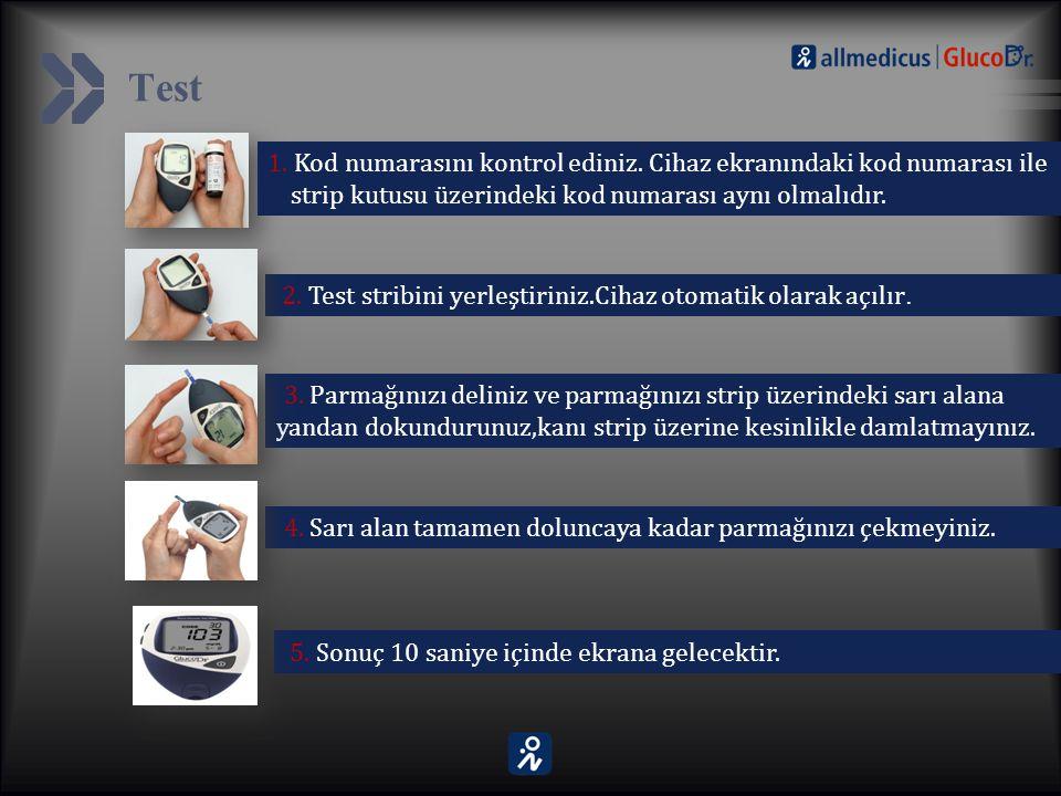 Test 1. Kod numarasını kontrol ediniz. Cihaz ekranındaki kod numarası ile strip kutusu üzerindeki kod numarası aynı olmalıdır. 2. Test stribini yerleş