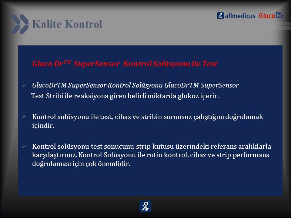 Kalite Kontrol Gluco Dr TM SuperSensor Kontrol Solüsyonu ile Test  GlucoDrTM SuperSensor Kontrol Solüsyonu GlucoDrTM SuperSensor Test Stribi ile reak
