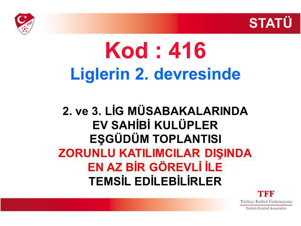 Kod : 416 Liglerin 2.devresinde 2. ve 3.