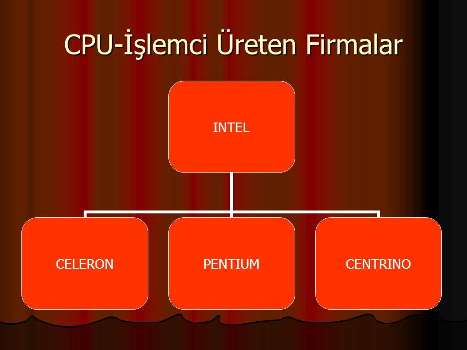 CPU-İşlemci Üreten Firmalar INTEL CELERONPENTIUMCENTRINO