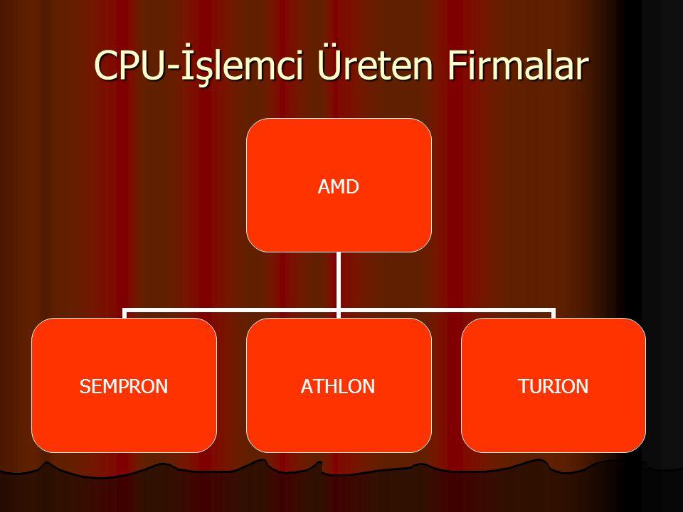 CPU-İşlemci Üreten Firmalar AMD SEMPRONATHLONTURION