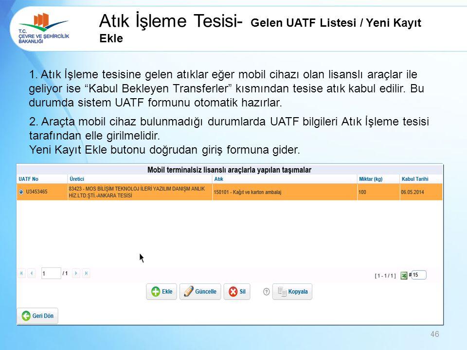 Atık İşleme Tesisi- Gelen UATF Listesi / Yeni Kayıt Ekle 1.
