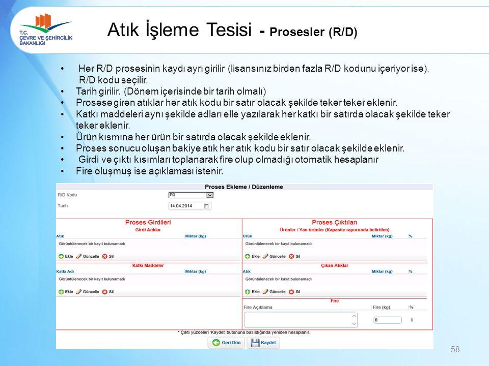 Atık İşleme Tesisi - Prosesler (R/D) Her R/D prosesinin kaydı ayrı girilir (lisansınız birden fazla R/D kodunu içeriyor ise).