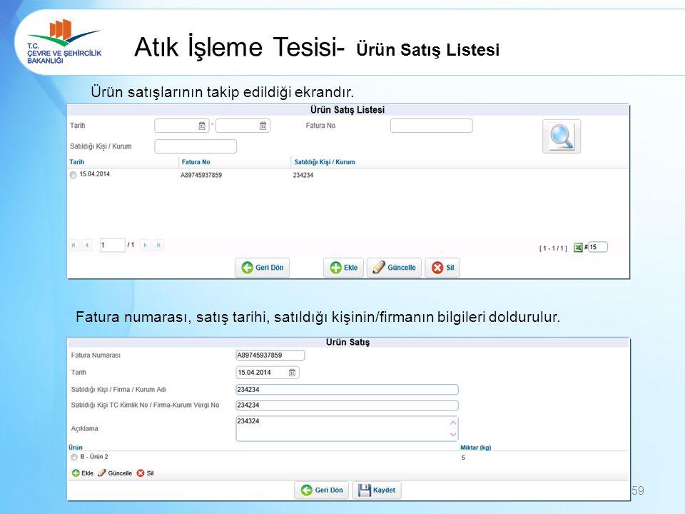 Atık İşleme Tesisi- Ürün Satış Listesi Ürün satışlarının takip edildiği ekrandır.