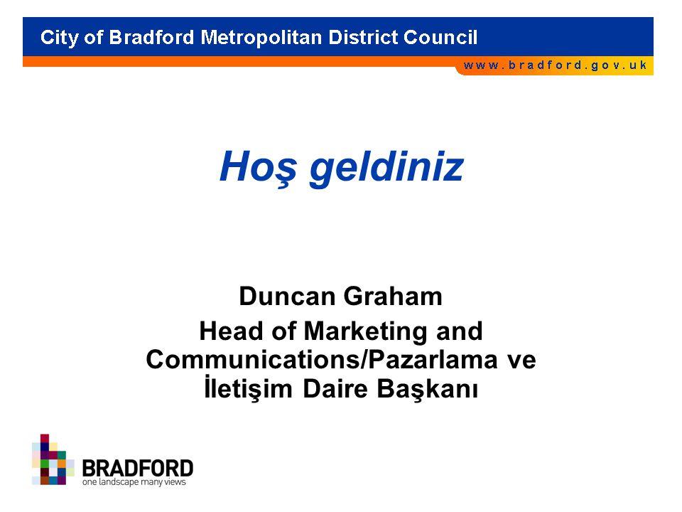 Hoş geldiniz Duncan Graham Head of Marketing and Communications/Pazarlama ve İletişim Daire Başkanı