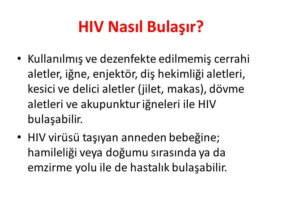 HIV Nasıl Bulaşır? Kullanılmış ve dezenfekte edilmemiş cerrahi aletler, iğne, enjektör, diş hekimliği aletleri, kesici ve delici aletler (jilet, makas