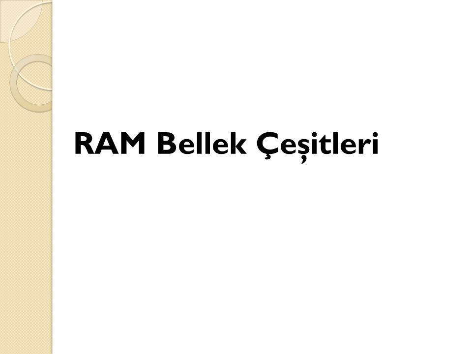 RAM Bellek Çeşitleri