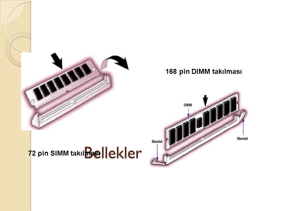 Bellekler 72 pin SIMM takılması 168 pin DIMM takılması