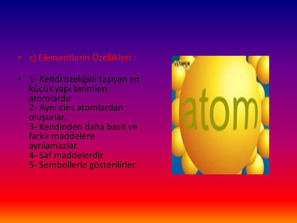 2- Moleküller : Aynı cins ya da farklı cins iki ya da daha fazla atomun (kimyasal bağlar ile) birbirine bağlanması sonucu oluşan atom gruplarına (yapıya) molekül denir.