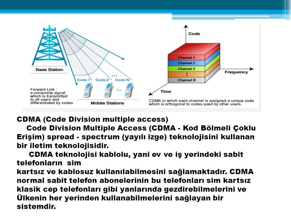 CDMA (Code Division multiple access) Code Division Multiple Access (CDMA - Kod Bölmeli Çoklu Erişim) spread - spectrum (yayılı izge) teknolojisini kul