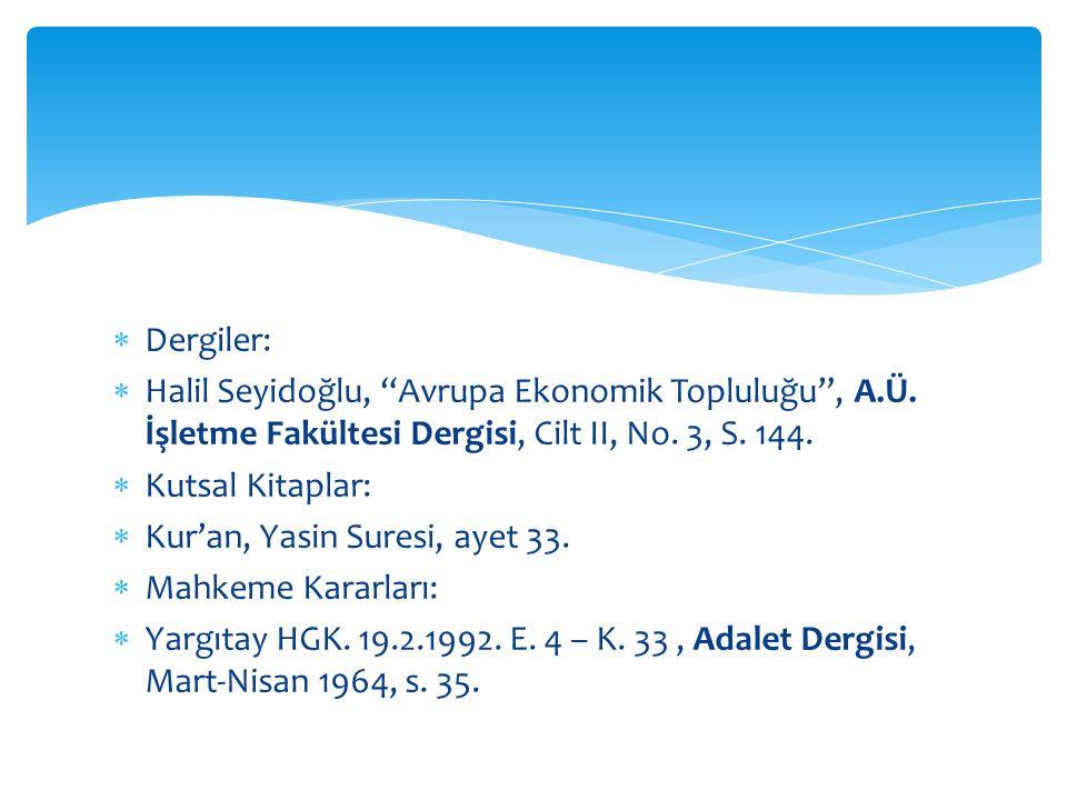  Dergiler:  Halil Seyidoğlu, Avrupa Ekonomik Topluluğu , A.Ü.